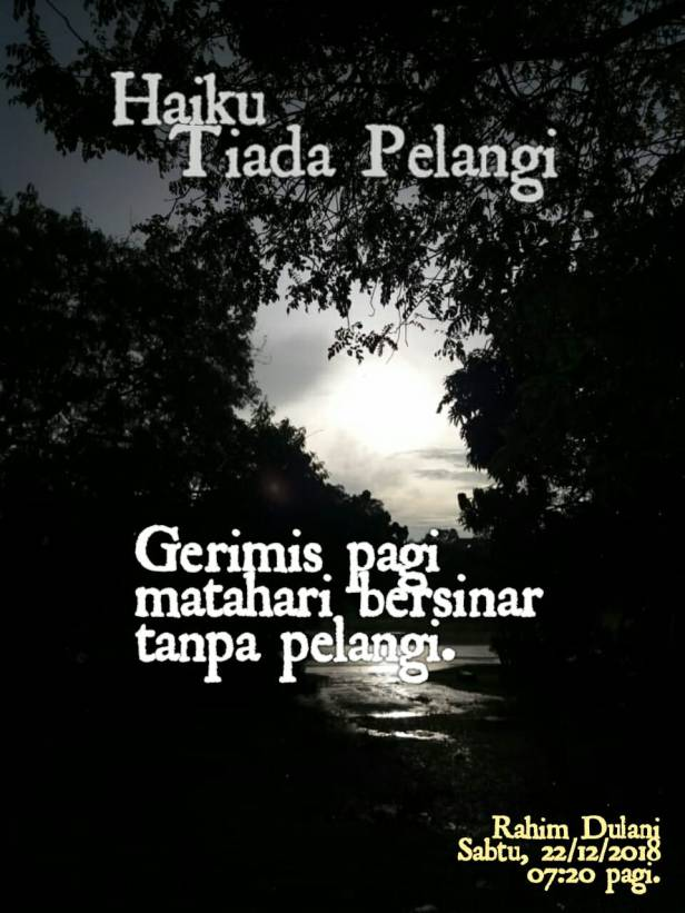WhatsApp Image 2018-12-27-haiku-rahim dulani-Brunei-tiada pelangi